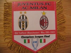 PETIT FANION 10*9 CM JUVENTUS Vs AC.MILAN FINAL CHAMPIONS LEAGUE 2003 - France - FANION 109 CM JUVENTUS Vs AC.MILANFINAL CHAMPIONS LEAGUE 2003 - France