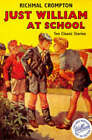 Just William at School by Richmal Crompton (Paperback, 1997)