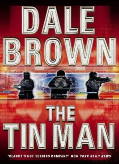 The Tin Man By Dale Brown. 9780002257626