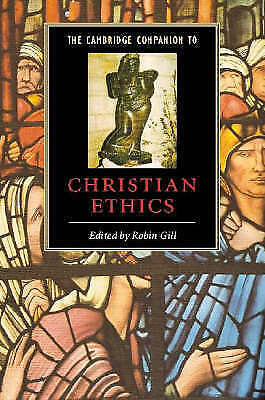 The Cambridge Companion to Christian Ethics (Cambridge Companions to Religion),