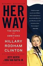 Her Way : The Hopes and Ambitions of Hillary Rodham Clinton by Don, Jr. Van...