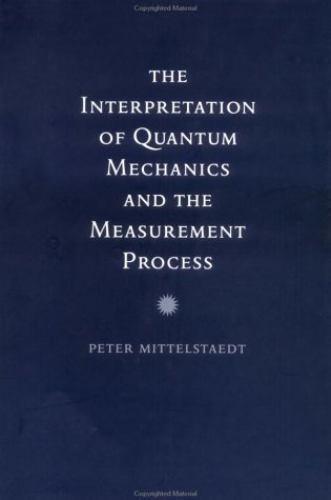 The Interpretation of Quantum Mechanics and the Measurement Process
