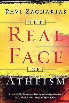 The Real Face of Atheism by Ravi Zacharias (Paperback, 2004)