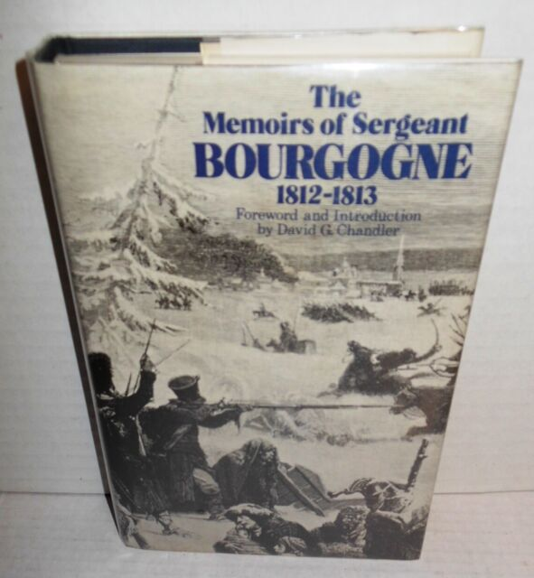 BOOK The Memoirs of Sergeant Bourgogne 1812-1813 op 1979 reprint of 1899 Ed 1st