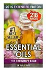 Essential Oils: The Definitive Bible: (Aromatherapy, Stress Relief, Enhancing Life, Beauty, Youth, Energy) by Dr Philip Ozz (Paperback / softback, 2015)