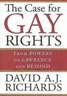 The Case for Gay Rights: From Bowers to Lawrence and Beyond by David A. J. Richards (Hardback, 2005)