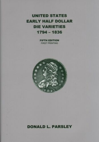 Don Parsley United States Early Half Dollar Die Varieties Overton 5th Ed Latest