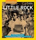 Remember Little Rock: The Time, the People, the Stories by Paul Robert Walker (Paperback / softback, 2015)