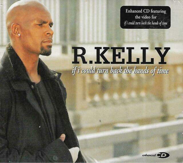 R. Kelly - If I Could Turn Back The Hands Of Time (1999 CD Single)