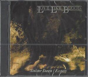 LOVE-LIKE-BLOOD-SINISTER-DAWN-ECSTASY-NEW-CD-NEU