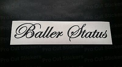 Baller Status Glitter Vinyl Die Cut Car Custom Window Bumper Scene Sticker Decal
