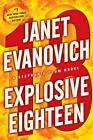 Explosive Eighteen by Janet Evanovich (Hardback)