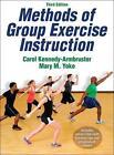 Methods of Group Exercise Instruction von Carole Kennedy-Armbruster (2014, Gebundene Ausgabe)