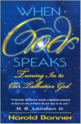When God Speaks: Tuning in to Our Talkative God by Harold Bonner , Paperback