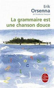 Details Sur La Grammaire Est Une Chanson Douce De Orsenna Erik Livre Etat Bon