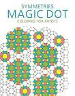 Symmetries: Magic Dot Coloring for Artists by Skyhorse Publishing (Paperback, 2016)