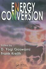 Energy Conversion (Mechanical and Aerospace Engineering Series) by . 1420044311