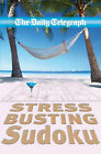 The  Daily Telegraph  Stress Busting Sudoku by Telegraph Group Limited (Paperback, 2007)