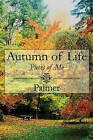 Autumn of Life: Pieces of Me by Palmer (Paperback / softback, 2009)