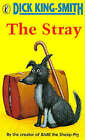 The Stray by Dick King-Smith (Paperback, 1997)