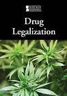 Drug Legalization by Cengage Gale (Hardback, 2013)