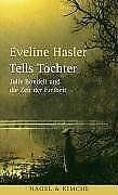 Tells-Tochter-Julie-Bondeli-und-die-Zeit-der-Freiheit-Buch-Zustand-sehr-gut