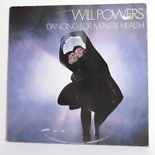 "33T WILL POWERS Vinyle LP 12"" DANCING FOR MENTAL HEALTH - ISLAND 814491-1 Rare"