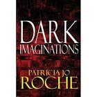 Dark Imaginations Roche America Star Books Paperback Softback 9781632490889