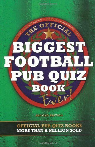 The Biggest Football Pub Quiz Book Ever! By VARIOUS