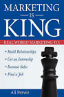 Marketing Is King: Real World Marketing to Build Relationships, Get an Internship, Increase Sales & Find a Job by Ali Pervez (Paperback / softback, 2006)