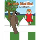 The Little Blind Bird by Ben J Childers, Dr Ben J Childers (Paperback / softback, 2013)