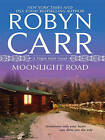 Moonlight Road by Robyn Carr (Hardback, 2010)