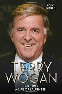 Sir-Terry-Wogan-A-Life-de-Laughter-Emily-Herbert-Tout-Neuf-Envoi-GB