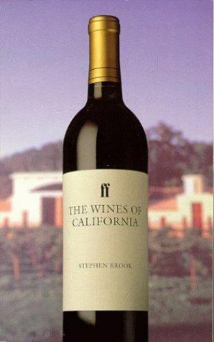 The Wines of California (Faber Books on Wine) by Brook, Stephen