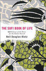 Sufi Book of Life: 99 Pathways of the Heart for the Modern Dervish by Neil Douglas-Klotz (Paperback, 2005)