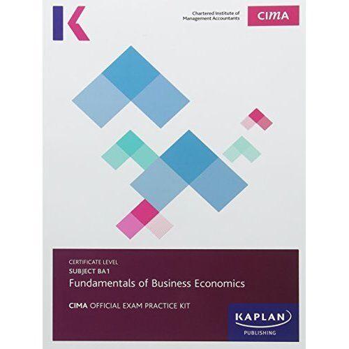 CIMA BA1 Fundamentals of Business Economics - Exam Practice Kit by Kaplan...