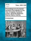 Proceedings of a European General Court Martial on the Trial of Captain Frederick Crewe, Seventh Regiment Madras Native Infantry by Anonymous (Paperback / softback, 2012)