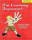 I'm Learning Japanese!: A Language Adventure for Young People by Christian Galan, Florence Lerot-Calvo (Spiral bound, 2010)