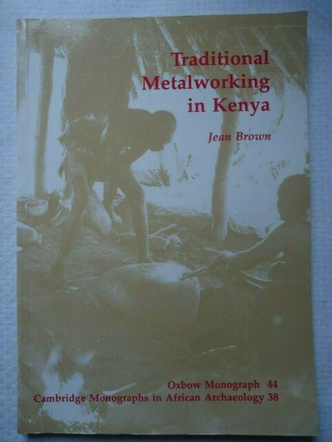 Traditional Metalworking in Kenya by Jean Brown (1995, Paperback (x22))