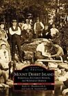 Mount Desert Island: Somesville, Southwest Harbor, and Northeast Harbor by Earle G Shettleworth Jr, Lydia B Vandenbergh (Paperback / softback, 2004)