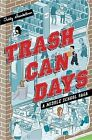 Trash Can Days: A Middle School Saga by Teddy Steinkellner (Hardback, 2013)