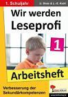 Wir werden Leseprofi - Arbeitsheft / Klasse 1 von Lynn-Sven Kohl und Ulrike Stolz (2007, Taschenbuch)