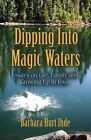 Dipping into Magic Waters: Essays on Life, Family & Growing Up in Iowa by Barbara Hurt Ihde (Paperback, 2013)