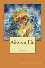 Año Sin Fin by Nina Delgado (2015, Paperback)