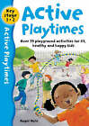 Active Playtimes: Over 70 Playground Activities for Fit, Healthy and Happy Children by Roger Hurn (Paperback, 2006)