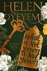 What is Not Yours is Not Yours by Helen Oyeyemi (Paperback, 2017)