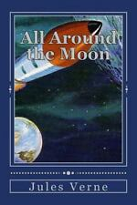All Around the Moon by Jules Verne (2016, Paperback)