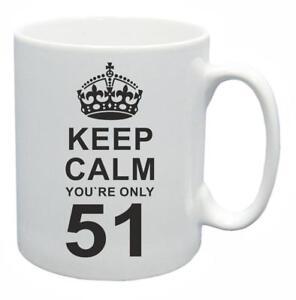 51st-Novelty-Birthday-Gift-Present-Tea-Mug-Keep-Calm-Your-Only-51-Coffee-Cup