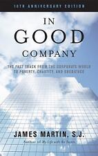 In Good Company : The Fast Track from the Corporate World to Poverty,...