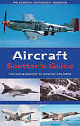 Aircraft Spotter's Guide: Vintage Warbirds to Modern Airliners by Associate Professor of Film Robert Jackson (Hardback, 2005)